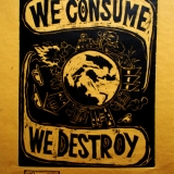 We consume, We destroy